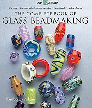 The Complete Book of Glass Beadmaking 9781600597787