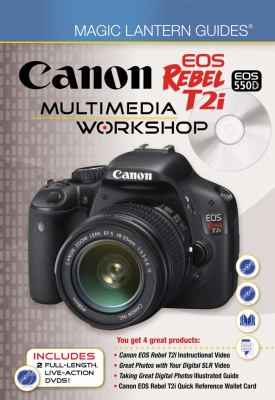 Canon EOS Rebel T2i/EOS 550D Multimedia Workshop [With 2 DVDs] 9781600597947