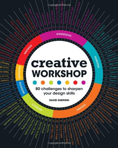 Creative Workshop: 80 Challenges to Sharpen Your Design Skills 9781600617973