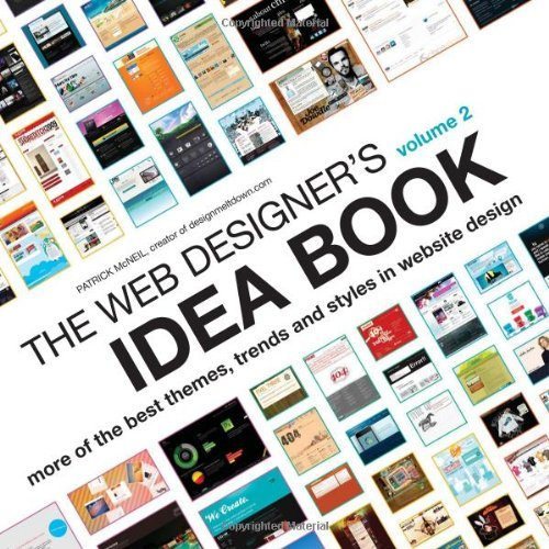 The Web Designer's Idea Book Volume 2: The Latest Themes, Trends and Styles in Website Design 9781600619724