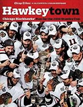 Hawkeytown: Chicago Blackhawks' Run for the 2010 Stanley Cup 10177559
