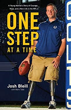 One Step at a Time: A Young Marine's Story of Courage, Hope and a New Life in the NFL 9781600785290