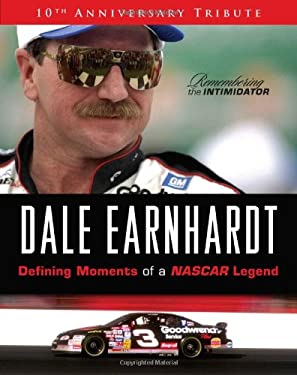 Dale Earnhardt: Defining Moments of a NASCAR Legend; 10th Anniversary Tribute 9781600785733