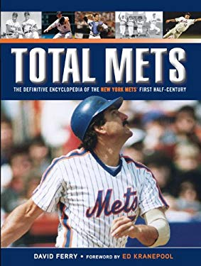 Total Mets: The Definitive Encyclopedia of the New York Mets' First Half-Century 9781600786617