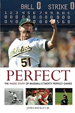 Perfect: The Inside Story of Baseball's Twenty Perfect Games 9781600786761