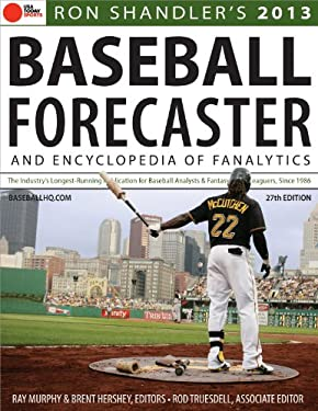 2013 Baseball Forecaster: And Encyclopedia of Fanalytics