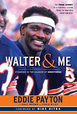 Walter & Me: Standing in the Shadow of Sweetness 9781600787638