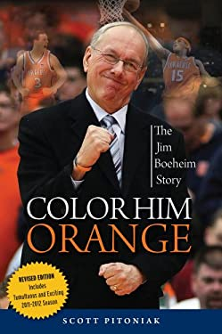 Color Him Orange: The Jim Boeheim Story 9781600787843