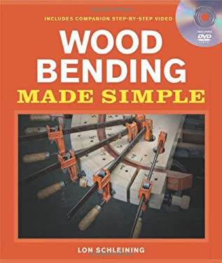 Wood Bending Made Simple [With DVD] 9781600852497