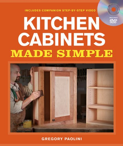 Kitchen Cabinets Made Simple [With DVD] 9781600853005