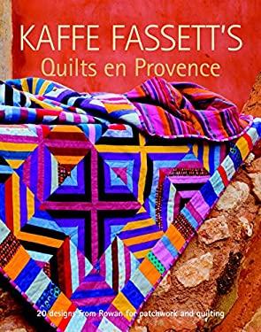 Kaffe Fassett's Quilts En Provence 9781600853241