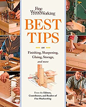 Fine Woodworking's Best Tips on Finishing, Sharpening, Gluing, Storage, and More 9781600853388