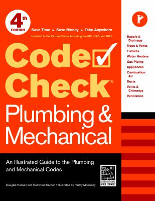 Code Check Plumbing & Mechanical: An Illustrated Guide to the Plumbing and Mechanical Codes 9781600853395