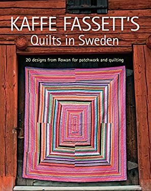 Kaffe Fassett's Quilts in Sweden: 20 Designs from Rowan for Patchwork Quilting 9781600854019