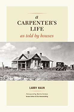 A Carpenter's Life as Told by Houses 9781600854026