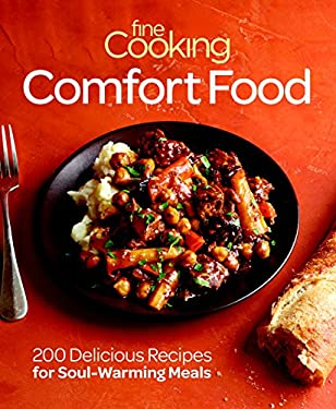 Fine Cooking Comfort Food: 200 Delicious Recipes for Soul-Warming Meals 9781600854088