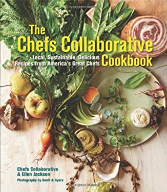 Chefs Collaborative Cookbook: Celebrating 20 Years of Local, Sustainable, Delicious Food from America's Top Chefs 9781600854187