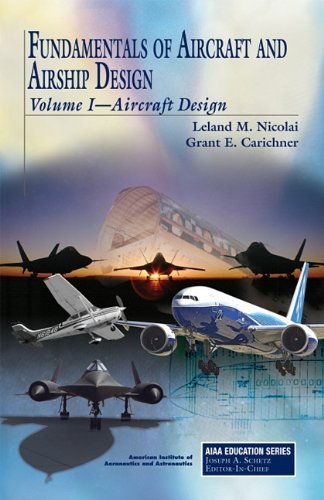 Fundamentals of Aircraft and Airship Design: Volume I--Aircraft Design 9781600867514