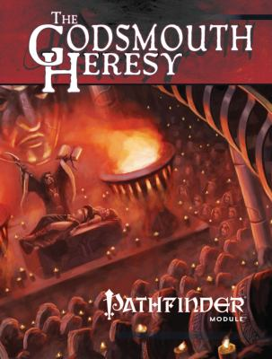 Pathfinder Module: The Godsmouth Heresy 9781601252807