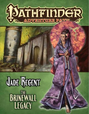 Pathfinder Adventure Path: Jade Regent Part 1 - The Brinewall Legacy 9781601253613