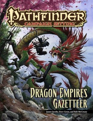 Pathfinder Campaign Setting: Dragon Empires Gazetteer 9781601253798