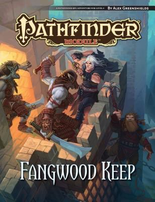 Pathfinder Module: Fangwood Keep 9781601254764