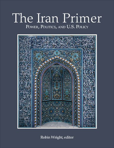 The Iran Primer: Power, Politics, and U.S. Policy 9781601270849