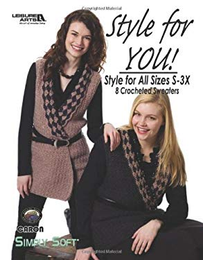 Style for You!: Style for All Sizes S-3X 9781601404633
