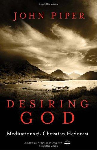 Desiring God: Meditations of a Christian Hedonist 9781601423108
