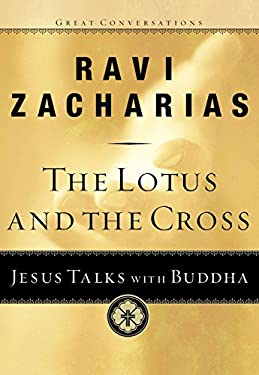 The Lotus and the Cross: Jesus Talks with Buddha 9781601423184