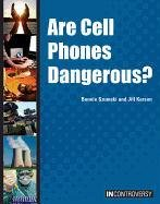 Are Cell Phones Dangerous? 9781601522320