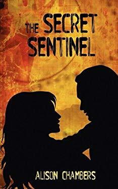 The Secret Sentinel 9781601547040