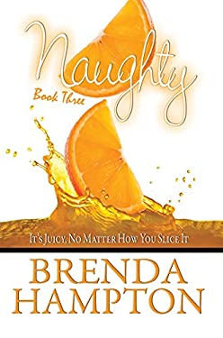 Naughty Book Three: It's Juicy No Matter How You Slice It 9781601622419
