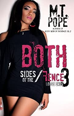 Both Sides of the Fence 3: Loose Ends 9781601623195