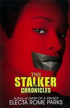 The Stalker Chronicles 9781601623348