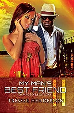 My Man's Best Friend II: Damaged Relationships 9781601623843