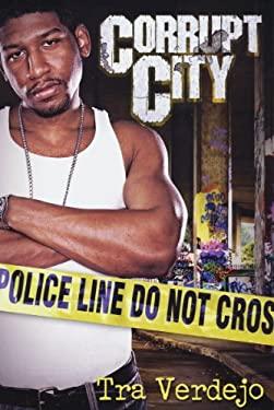 Corrupt City 9781601624369