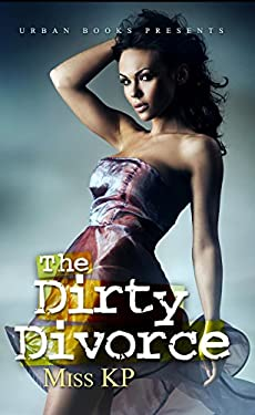 The Dirty Divorce 9781601624994