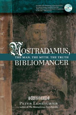 Nostradamus, Bibliomancer: The Man, the Myth, the Truth 9781601631329
