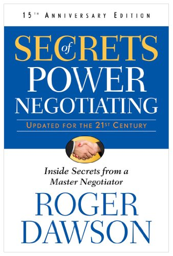 Secrets of Power Negotiating: Inside Secrets from a Master Negotiator 9781601631398