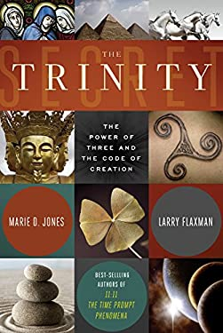 The Trinity Secret: The Power of Three and the Code of Creation 9781601631459