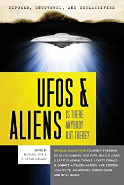 UFOs and Aliens: Is There Anybody Out There? 9781601631732