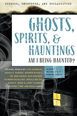 Ghosts, Spirits, & Hauntings: Am I Being Haunted? 9781601631749