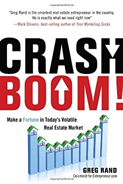 Crash Boom!: Make a Fortune in Today's Volatile Real Estate Market 9781601631756
