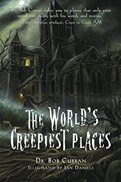The World's Creepiest Places 9781601631909