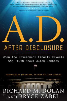 A.D. After Disclosure: When the Government Finally Reveals the Truth about Alien Contact 9781601632227