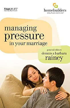 Managing Pressure in Your Marriage 9781602003347