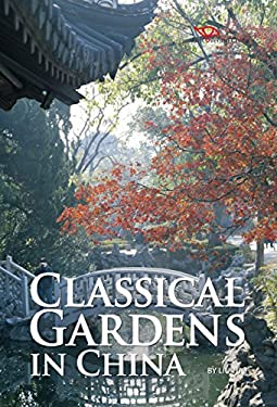 Classical Gardens in China 9781602201316