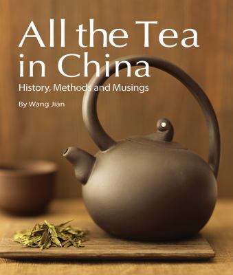 All the Tea in China: History, Methods and Musings 9781602201378