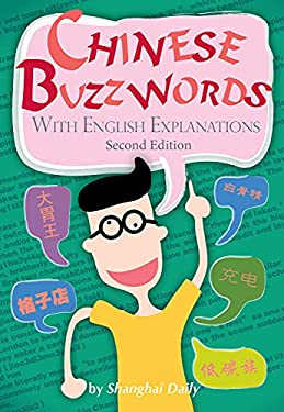 Chinese Buzzwords: With English Explanations (Second Edition) 9781602204065